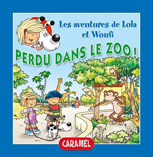 Perdu dans le zoo !: Un petit livre pour enfants (Lola & Woufi t. 10)