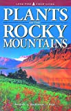 Front cover for the book Plants of the Rocky Mountains by Linda J. Kershaw