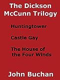 The Dickson McCunn Trilogy (Annotated)