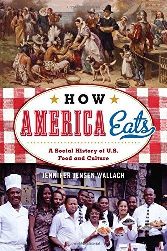 How America Eats: A Social History of U.S. Food and Culture (American Ways Series) by Jennifer Jensen Wallach (2012-11-21)