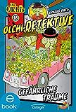Olchi-Detektive. Gefährliche Träume: Band 16