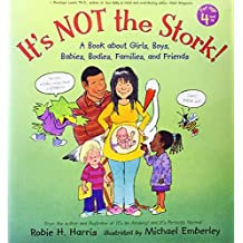 It's Not the Stork!: A Book About Girls, Boys, Babies, Bodies, Families and Friends (The Family Library) by Robie H. Harris (2006-07-25)