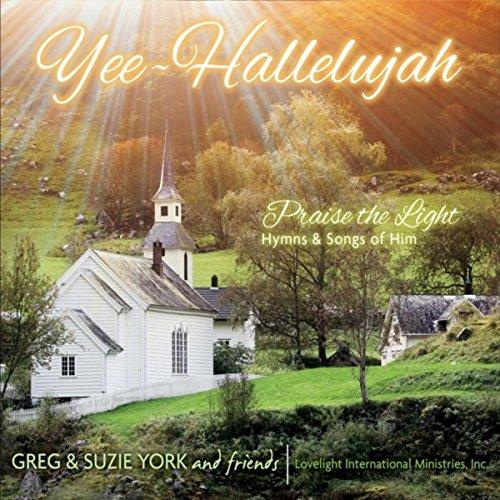 Yee Hallelujah: Praise the Light