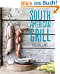 South American Grill: Feasts from Bra...
