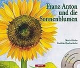 Franz Anton und die Sonnenblumen: Ein Bilderbuch zum Schauen, H?ren und Erleben (mit CD)
