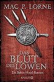 Das Blut des Löwen: Ein Robin-Hood-Roman (Die Robin Hood-Reihe, Band 3)