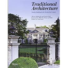 Traditional Architecture: Timeless Building for the Twenty-First Century by Alireza Sagharchi (2014-01-15)