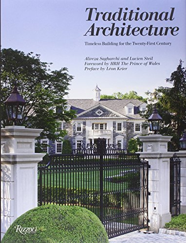 Traditional Architecture: Timeless Building for the Twenty-First Century by Alireza Sagharchi (2014-02-18)