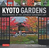 Kyoto Gardens: Masterworks of the Japanese Gardener's Art by Judith Clancy (2015-03-10)