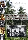 Figures Missionaires du pays Dauphinois par Barbier