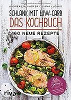 Schlank mit Low-Carb - Das Kochbuch: 160 neue Rezepte