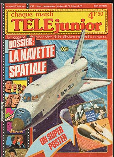 TELE JUNIOR [No 27] du 14/04/1981 - LA NAVETTE SPATIALE - DOROTHEE - JACQUES MOUSSEAU - KATE JACKSON