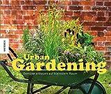 Urban Gardening: Gemüse anbauen auf kleinstem Raum