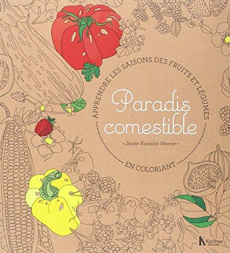 Paradis comestible : Apprendre les saisons des fruits et légumes en coloriant