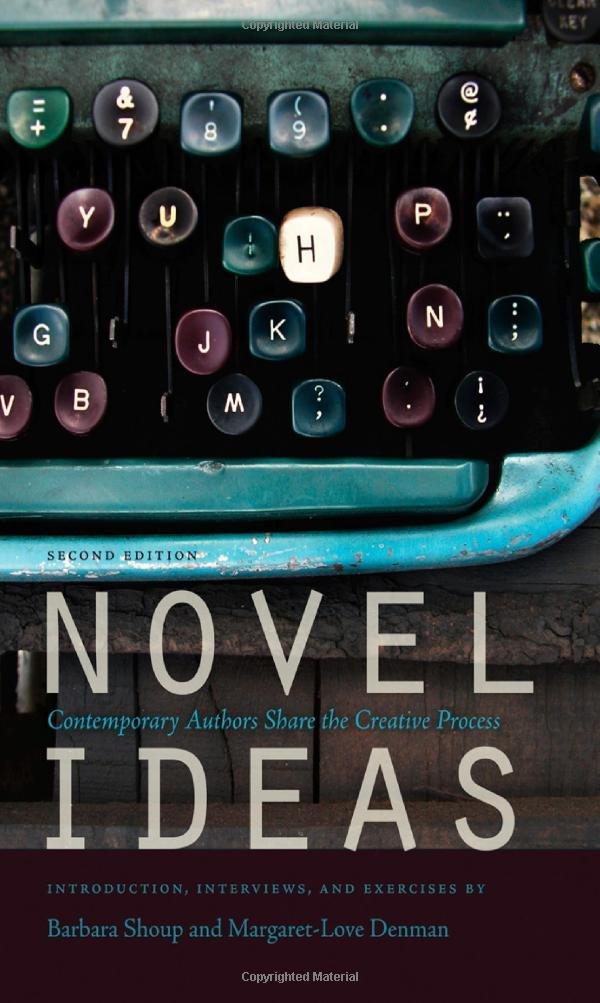 Novel Ideas: Contemporary Authors Share the Creative Process