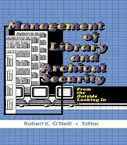[(Management of Library and Archival Security : From the Outside Looking in)] [By (author) Robert Keating O'Neill ] published on (June, 1998)