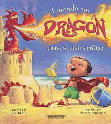 Cuando un Dragon Viene A Vivir Contigo = When a Dragon Moves in por Jodi Moore