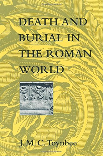 Death and Burial in the Roman World por J. M. C. Toynbee
