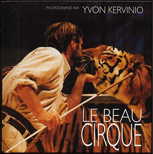 Le beau cirque par Yvon Kervinio