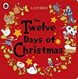 The Twelve Days of Christmas (Ladybird Baby & Toddler)