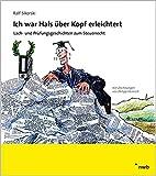 Ich war Hals über Kopf erleichtert: Lach- und Prüfungsgeschichten zum Steuerrecht - Ralf Sikorski