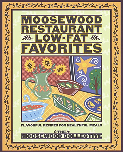 moosewood-restaurant-low-fat-favorites-flavorful-recipes-for-healthful-meals