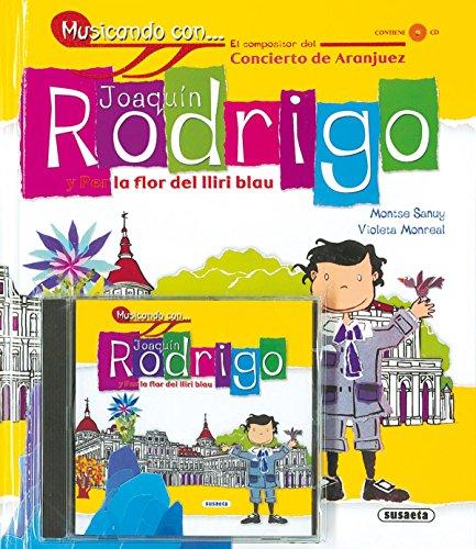 Joaquin Rodrigo Y Per La Flor Del Lliri Blau (Musicando Con...) por Susaeta Ediciones S A