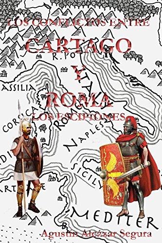 Los Conflictos entre Cartago y Roma: Los Escipiones de [Segura, Agustín Alcázar]