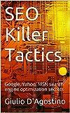 SEO Killer Tactics: Google, Yahoo, MSN search engine optimization secrets (English Edition)