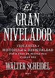 El gran nivelador: Violencia e historia de la desigualdad desde la Edad de Piedra hasta el siglo XXI (Serie Mayor)