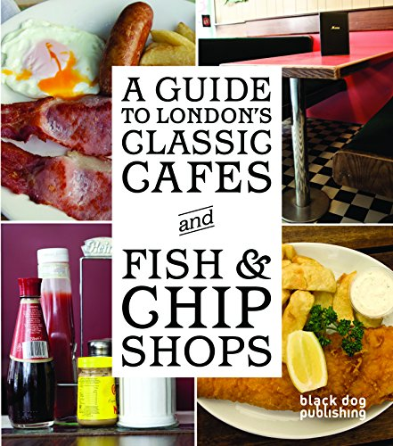 A Guide to London's Classic Cafes and Fish and Chip Shops Cafe-chip
