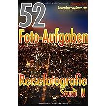 52 Foto-Aufgaben: Reisefotografie: Stadt II