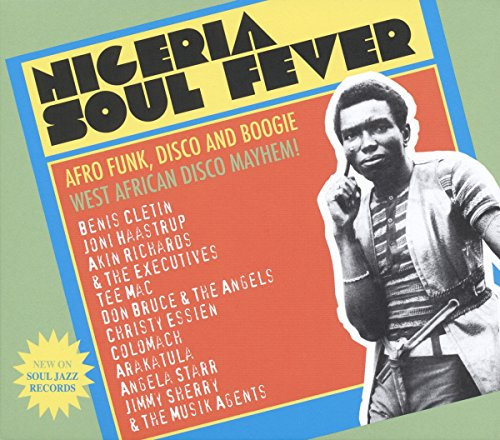 Nigeria Soul Fever! 70s Afro Funk, Disco And Boogie (2CD)