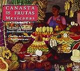 Echevarría : Canasta de frutas mexicanas