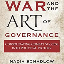 War and the Art of Governance: Consolidating Combat Success into Political Victory
