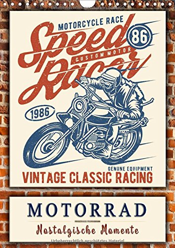 Motorrad - nostalgische Momente (Wandkalender 2018 DIN A4 hoch): Zurück in das letzte Jahrhundert, historische Zeitzeugen für Motorrad-Fans. (Monatskalender, 14 Seiten ) (CALVENDO Kunst) (Jahrhundert Motor)