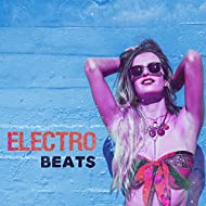 Electro Beats – 2017 Chill Out Music, Electro Beats, Ambient Lounge, Summer Vibes