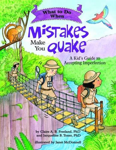 What to Do When Mistakes Make You Quake: A Kid's Guide to Accepting Imperfection (What-to-Do Guides for Kids (R)) por Claire A. B. Freeland