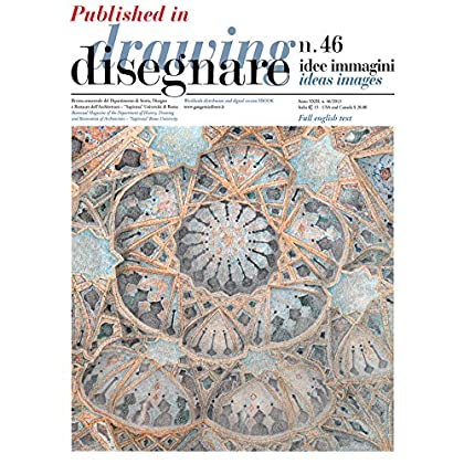 Universal Design: Ruolo Del Disegno E Rilievo | Universal Design: The Role Of Drawing And Survey: Published In Disegnare Idee Immagini 46/2013. Rivista ... Of Architecture (Disegnare 46 2013 Vol. 5)