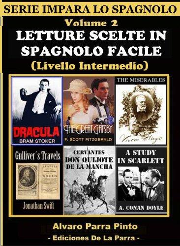 LETTURE SCELTE IN SPAGNOLO FACILE VOLUME 2 (SERIE IMPARA LO SPAGNOLO) (Spanish Edition)