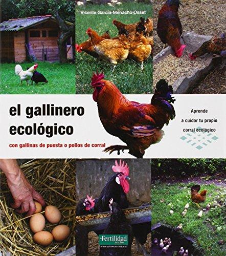 El gallinero ecológico: con gallinas de puesta o pollos de corral (Guías para la Fertilidad de la Tierra) por Vicente García-Menacho Osset