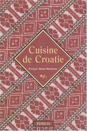 Cuisine de Croatie par Evelyne Marty-Marinone