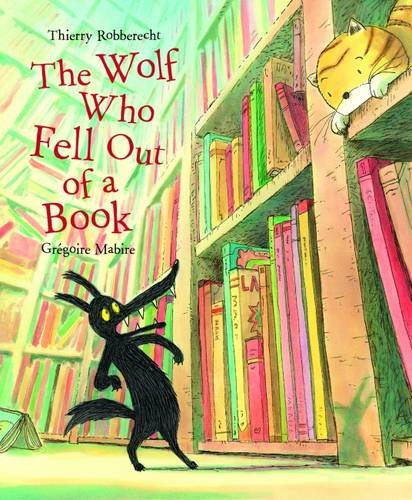 The Wolf Who Fell Out of a Book por Thierry Robberecht
