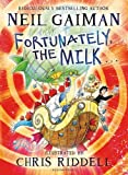Fortunately, the Milk . . . by Neil Gaiman (2014-06-05)