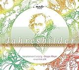 Mendelssohn Bartholdy: Jahresbilder - Lieder und Klavierwerke für Chor und Ensemble