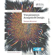 Visualization Analysis and Design: Principles, Techniques, and Practice (A K Peters Visualization)