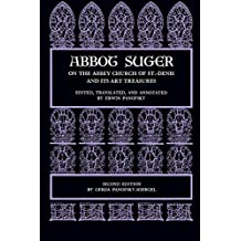Abbot Suger on the Abbey Church of St. Denis and Its Art Treasures: Second Edition