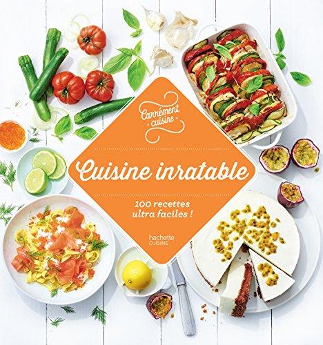 100 recettes inratables: 100 recettes incontournables par Collectif