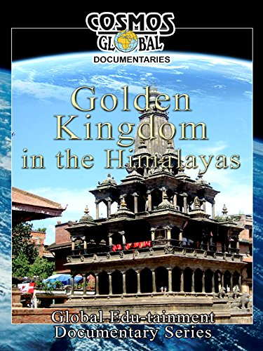 cosmos-global-documentaries-golden-kingdom-in-the-himalayas