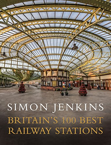 Britain's 100 Best Railway Stations (English Edition)